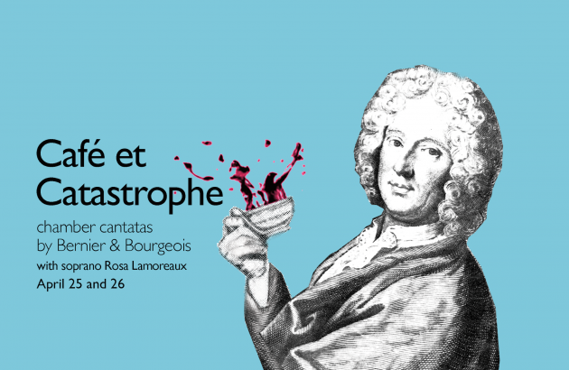 April  25 & 26: Café et Catastrophe